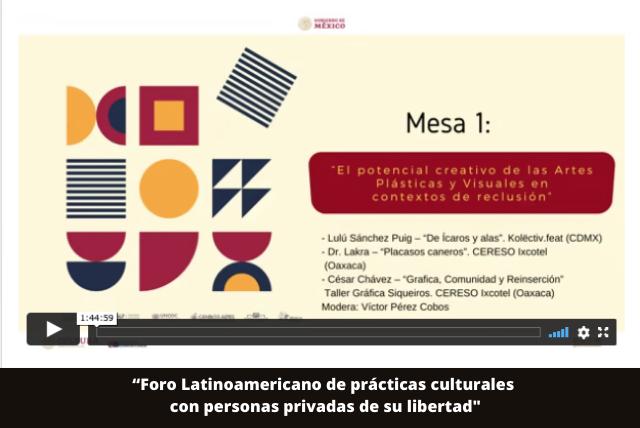 """""""Foro Latinoamericano de prácticas culturales con personas privadas de su libertad (1)"""