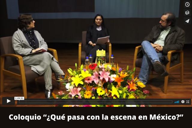 """Coloquio """"¿Qué pasa con la escena en México"""""""